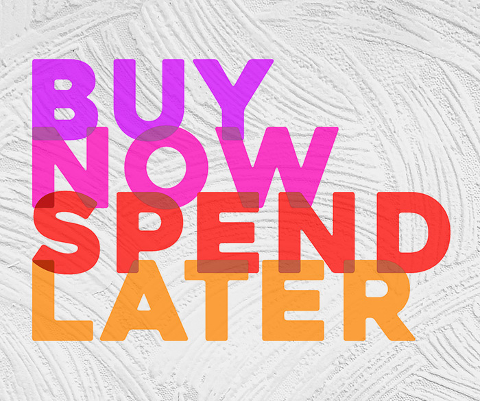 Buy-Now-Spend-Later-700x585